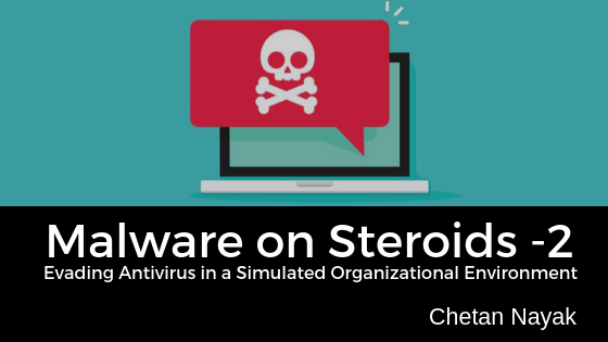 Malware on Steroids – Part 2: Evading Antivirus in a Simulated